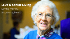 LEDs and Senior Living Communities